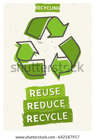 Reuse reduce recycle vector illustration. Creative graphic design with recycle sign.