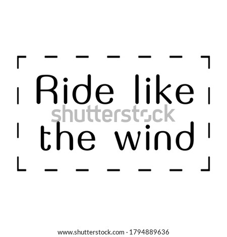 ride like the wind vector quote