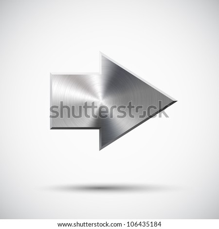 Right arrow sign with realistic metal (silver, chrome, steel) texture, light background and shadow for web sites and interfaces. Vector design. Illustration.