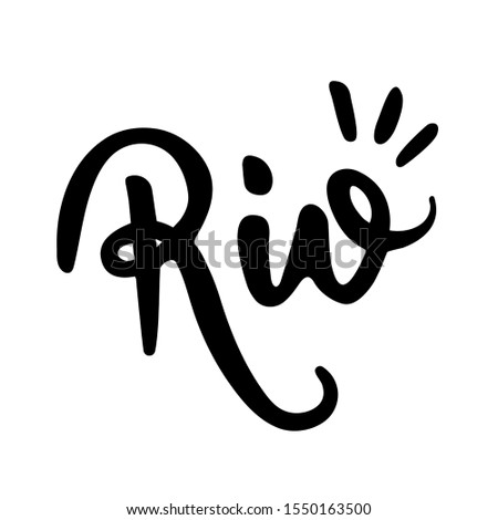 Rio. River. Rio de Janeiro word in Portuguese. Text modern calligraphy. Graphic print hand writing, lettering, typography. Vector phrase.