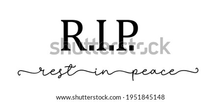 RIP. Rest in peace. Lettering isolated script message. Condolence funeral quote: rip, rest in peace. Vector calligraphy text on tombstone or gravestone, memory card. Black text rip, rest in peace.