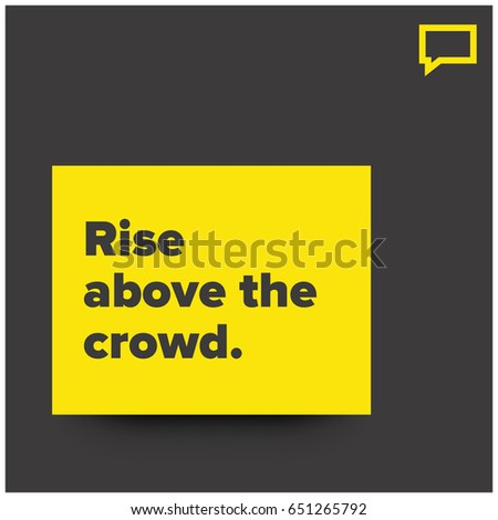 rise above the crowd