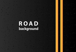 Road asphalt top view background. Asphalt highway textured vector background. Paved road with a dividing stripes. Grainy texture. Abstract concept graphic separation lines