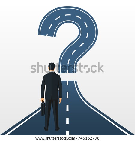 Road forward in form of a question mark. What's next ? Big question mark on a way. Businessman in suit with briefcase looking unknown open. Vector illustration flat design. Isolated on background.