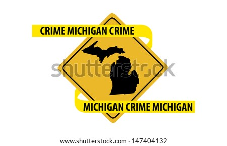 Road sign with Michigan state map and crime tape.