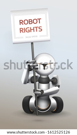 Robot holding a sign. 3D android on wheels holds a banner. Artificial intelligence expresses its position, defends the rights of robots. Vector illustration.