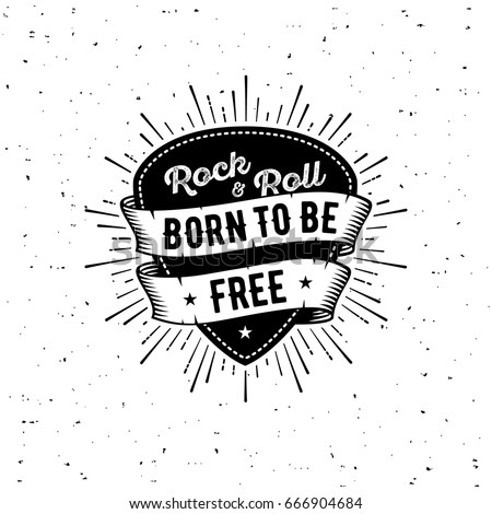 Rock and Roll sign. Born to be free. Slogan graphic for t shirt. Poster with plectrum, ribbon, starburst.
