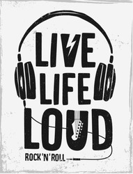 Rock festival poster. Rock and Roll sign. Live life loud Slogan graphic for t shirt.