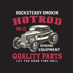 Rocksteady Smokin Hotrod No.13 Genuine Equipment Quality Parts Let The Good Time Roll T-shirt Design Vector.Illustration For Graphics. Can also be printed Mug,Bag,Hat Etc.