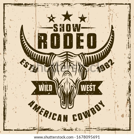Rodeo show colored vector emblem or t-shirt print with bull skull. Illustration on background with grunge textures and frame vector illustration ストックフォト ©