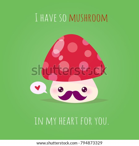 Romantic Valentine's Day Card. Cute Kawaii Characters. Vector Illustration. Cartoon style. Funny pun quote. Mushroom.
