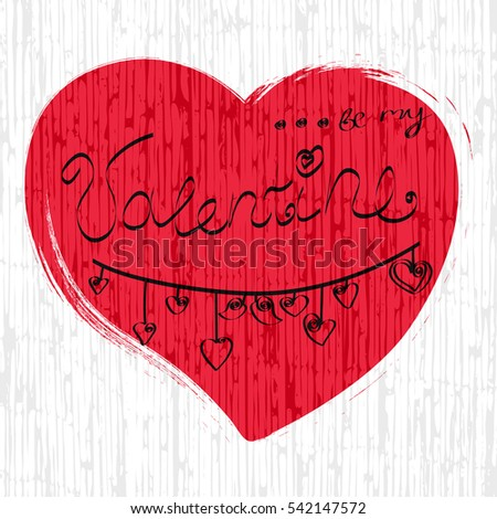 Romantic Valentines day lettering. Calligraphy postcard or poster graphic design lettering element. Hand written calligraphy style valentines day romantic postcard. Be my Valentine vector illustration