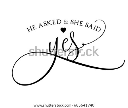 Romantic wedding word art sign vector for he asked and she said yes