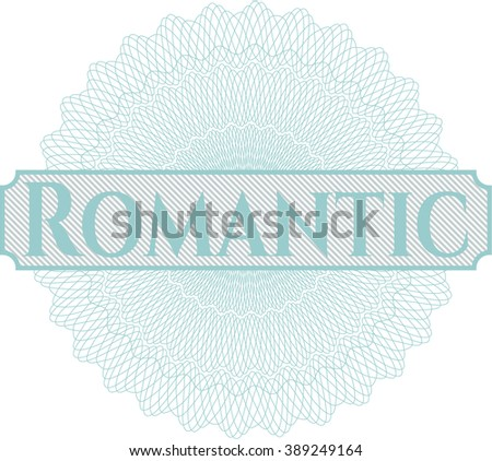 Romantic written inside a money style rosette