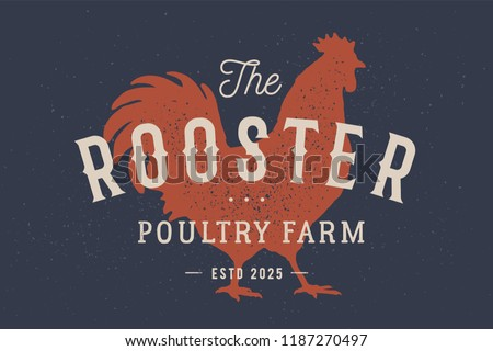Rooster, poultry. Vintage logo, retro print, poster for Butchery meat shop with text typography Rooster, Poultry Farm, rooster silhouette. Label template rooster, hen, chicken. Vector Illustration