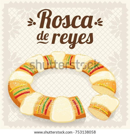 Rosca de Reyes (Three Kings Cake in Spanish) Composition - Copy Space