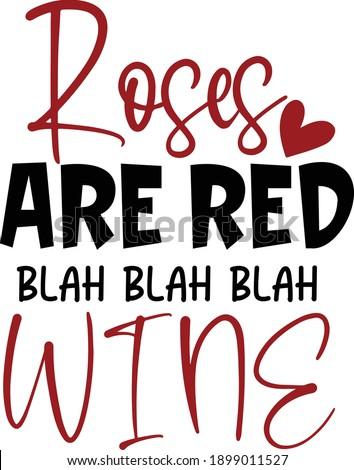 Roses Are Red blah blah blah WINE, Anti-Valentine Vector Quote