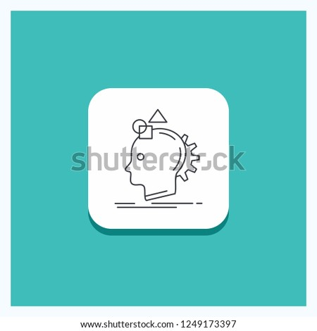 Round Button for Imagination, imaginative, imagine, idea, process Line icon Turquoise Background