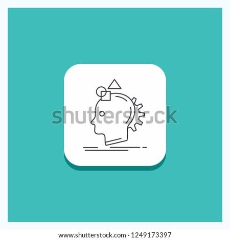 Round Button for Imagination, imaginative, imagine, idea, process Line icon Turquoise Background