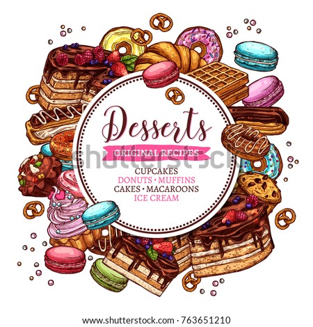 Round vector banner with handdrawn engraving sketch illustration of cake, cupcake, donut, macaroons, muffins, croissant and waffle. Sketch poster with sweets desserts bakery collection