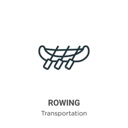 Rowing outline vector icon. Thin line black rowing icon, flat vector simple element illustration from editable transportation concept isolated stroke on white background