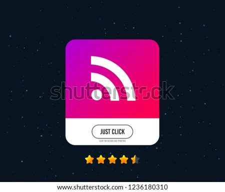 RSS sign icon. RSS feed symbol. Web or internet icon design. Rating stars. Just click button. Vector