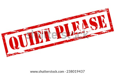rubber stamp with text quiet