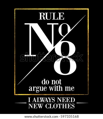 rule 8 do not argue with me i