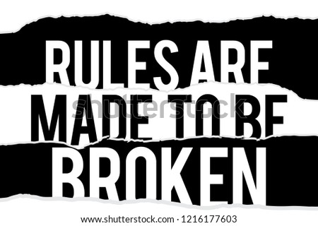 rules are made to be broken