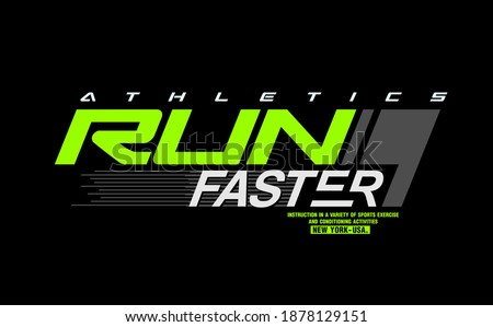 RUN FASTER  typography design for t shirt.Modern and stylish concept.  Stock photo ©