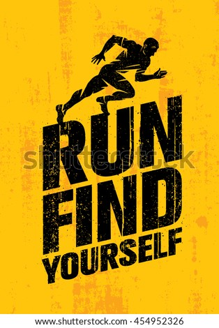 Run Find Yourself. Inspiring Workout and Fitness Sport Motivation Quote. Creative Vector Typography Grunge Poster Concept On Stained Wall Background