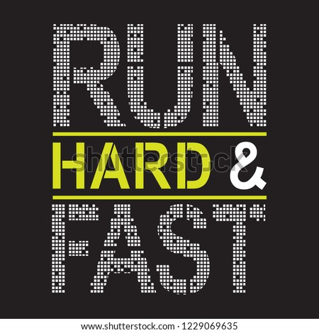 Run Hard and fast athletic sport typography, tee shirt graphics, vectors
