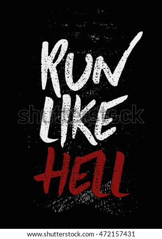 run like hell   inspiring and