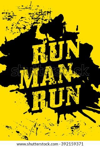 Run, man, run - motivational phrase. Motivational poster design template. Wallpaper design. Motivational quote. Marathon inspiration