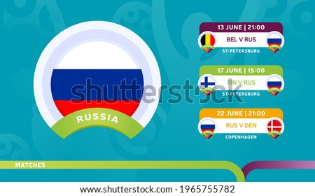russia national team Schedule matches in the final stage at the 2020 Football Championship. Vector illustration of football euro 2020 matches.