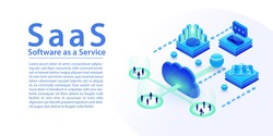 SaaS software as a service concept infographic. 3d isometric vector illustration of SaaS services via the cloud such as reporting, mail, communication, location.