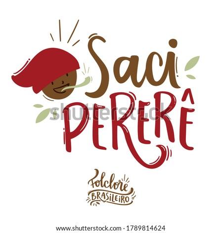 Saci Pererê. Fantastic Creature of  Brazilian Folklore. Brazilian Portuguese Hand Lettering Calligraphy. Vector. Brazilian legends and tales. Stock photo ©