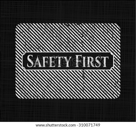 Safety First on blackboard