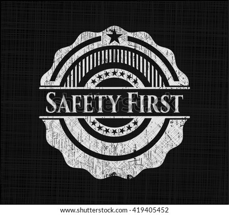 Safety First written with chalkboard texture