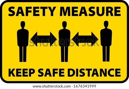 safety measure keep a safe distance sign, corona virus pandemic precaution vector illustration