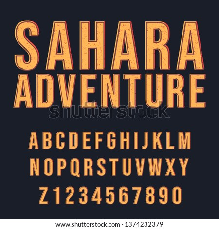Sahara Adventure Style. Decorative Modern Font. Letters and Numbers Design Set.