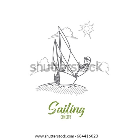 Sailing concept. Hand drawn man sailing with sails out on a sunny day. Sailing boat moving in a sea isolated vector illustration.