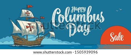 Sailing ship floating on the sea waves. Caravel Santa Maria. Happy Columbus Day calligraphic handwriting lettering. Vintage color vector engraving illustration ob blue background.