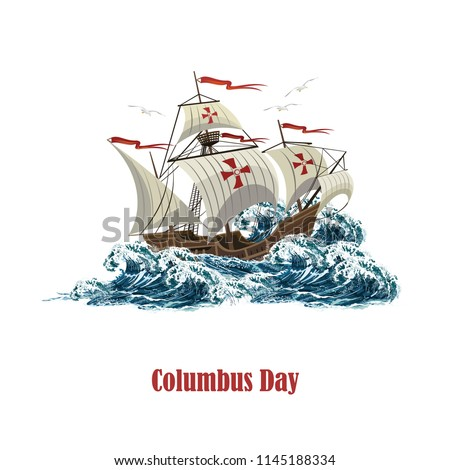 Sailing ship on sea waves, realistic vector illustration for Columbus Day on white background.
