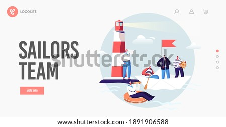 Sailors Landing Page Template. Ship Crew Characters in Uniform at Beacon in Ocean. Captain, Sailors in Stripped Vest with Steering Wheel and Life Buoy on Paper Boat. Cartoon People Vector Illustration