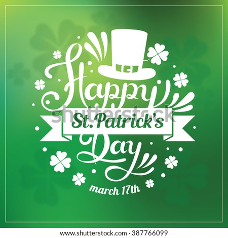 Saint Patrick's Day Hand Lettering Blurred Vector Background #387766099