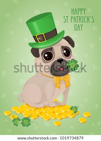 Saint Patricks Day card with a cute pug in Leprechaun hat and golden coins. Cartoon sweet dog with clover. Vector illustration with text