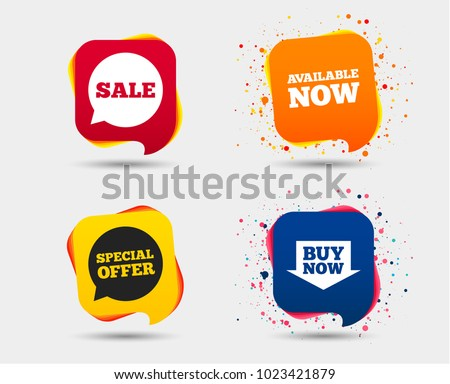 Sale icons. Special offer speech bubbles symbols. Buy now arrow shopping signs. Available now. Speech bubbles or chat symbols. Colored elements. Vector