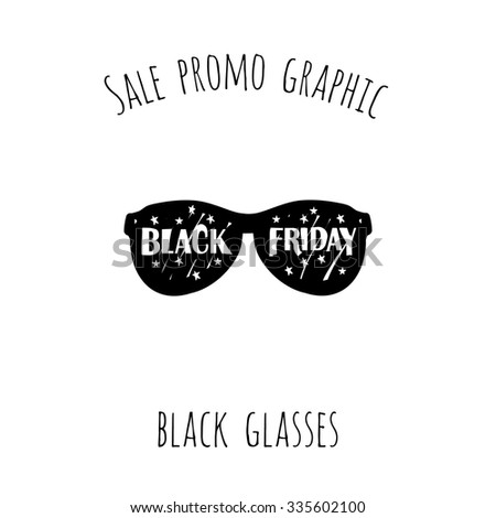 Sale promo graphic: black glasses. Hand drawn glamour fashion isolated element on a white background with two inscription around. Simple poster, flyer, card.