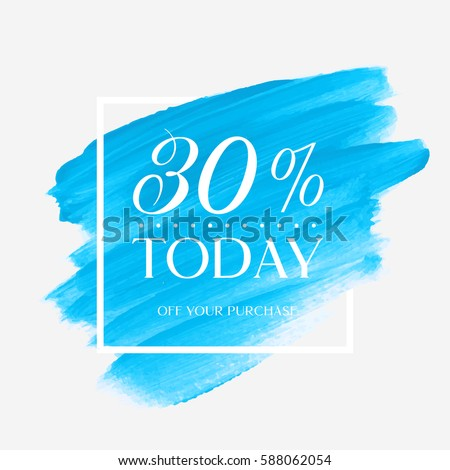 Sale today 30% off sign over art brush acrylic stroke paint abstract texture background vector illustration. Perfect watercolor design for a shop and sale banners.